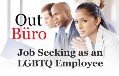 Job Seeking as an LGBTQ Employee - OutBuro Employer Company Rating Directory GLBT Gay Lesbian Bisexual Transgender Queer Professional portal seeker career