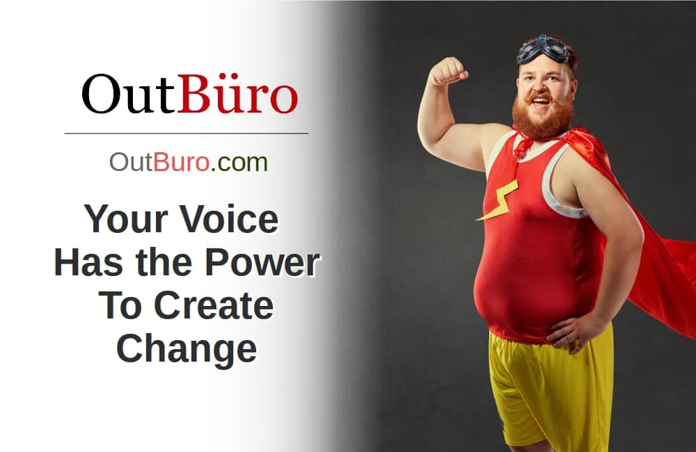 Your Voice power create change - LGBT Employees Rate Employer Review Company Employee Branding OutBuro - Corporate Workplace Equality Gay Lesbian Queer Diversity Inclusion