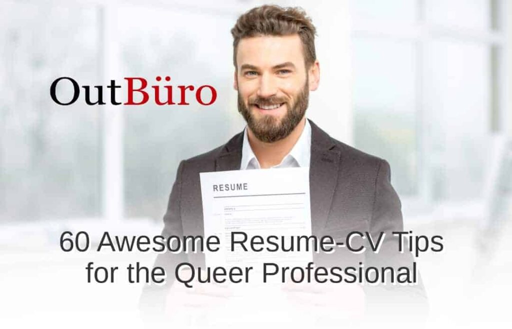 OutBuro - 60 Awesome Resume-CV Tips for the Queer Professional - LGBT Employer Company Reviews Directory GLBT Gay Lesbian Bisexual Transgender Networking Community Job Portal Board