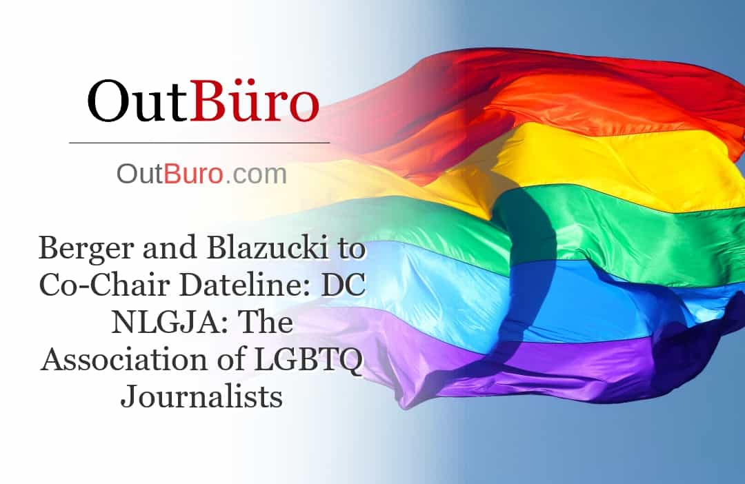 Berger and Blazucki to Co-Chair Dateline DC - LGBT Employees Rate Employer Review Company Employee Branding OutBuro - Corporate Workplace Equality Gay Lesbian Queer Diversity Inclusion