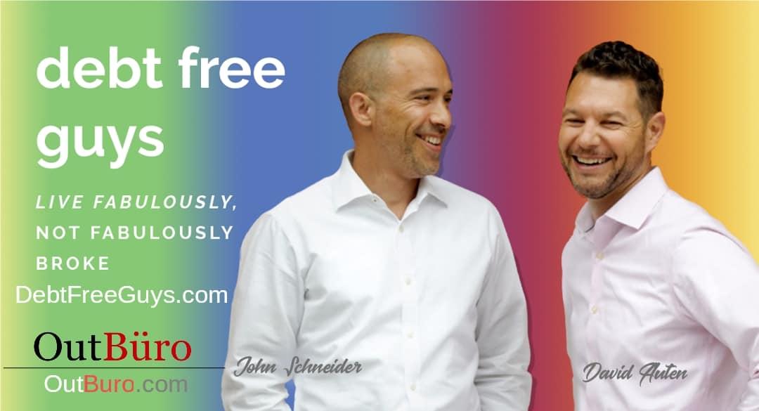 Debt Free Guys - LGBT Personal Finance OutBuro LGBT Business Owner GLBT Entreprener Community Network News Gay Professional Network Lesbian Business Queer Bisexual Transgender