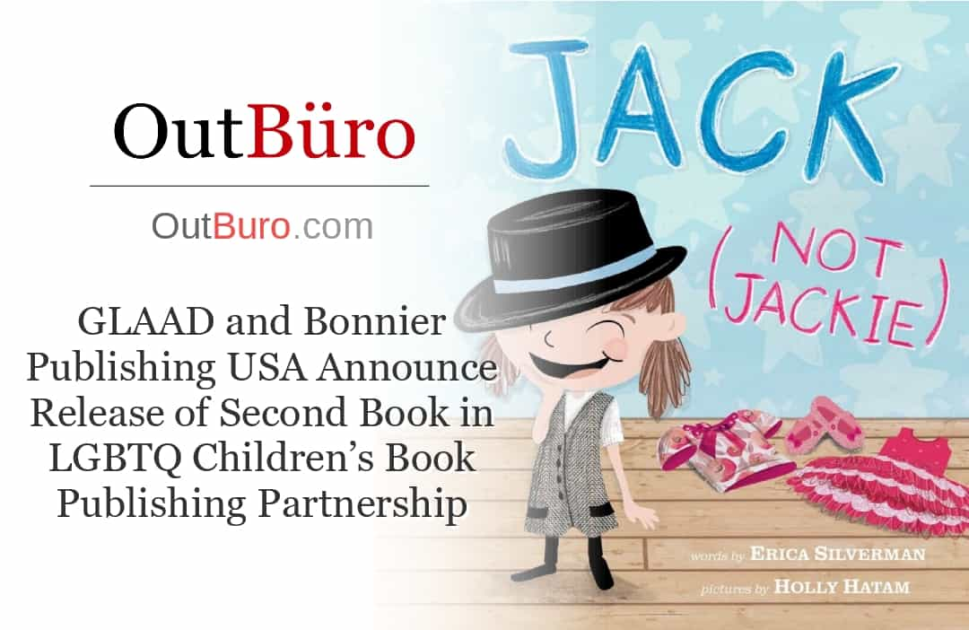 GLAAD and Bonnier Publishing - Jack Not Jackie - LGBT Employees Rate Employer Review Company Employee Branding OutBuro - Corporate Workplace Equality Gay Lesbian Queer Diversity Inclusion
