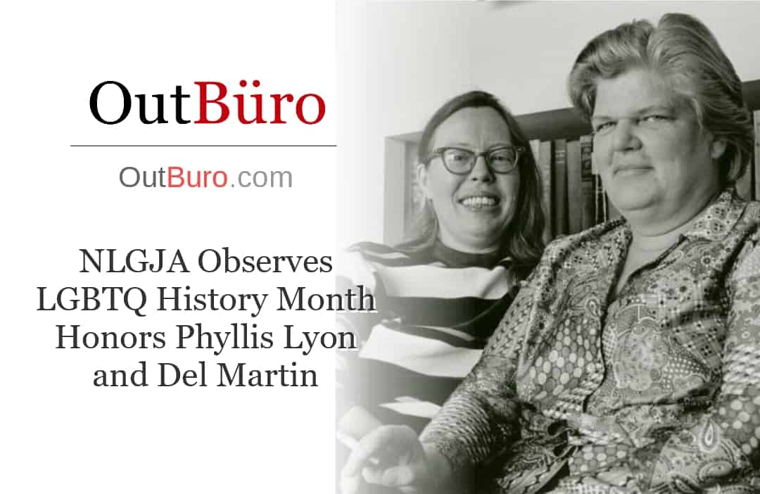 NLGJA Observes LGBTQ History Month Honors Phyllis Lyon and Del Martin - LGBT Employees Rate Employer Review Company Employee Branding OutBuro - Corporate Workplace Equality Gay Lesbian Queer Diversity Inclusion