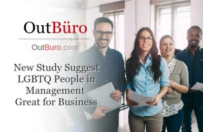New Study Suggest LGBTQ People in Management Great for Business - OutBuro LGBT Business News Employer Diversity Gay Professional Network Lesbian Business GLBT Queer Bisexual Transgender