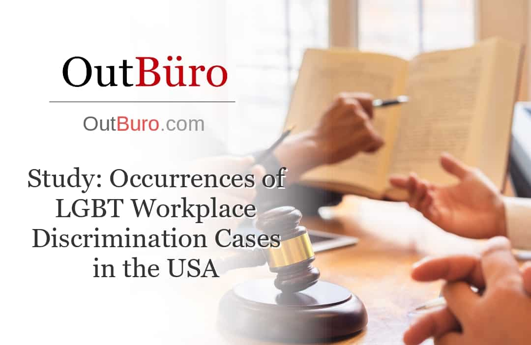 Study Occurrences of LGBT Workplace Discrimination Cases in the USA - LGBT Employees Rate Employer Review Company Employee Branding OutBuro - Corporate Workplace Equality Gay Lesbian Queer Diversity Inclusion