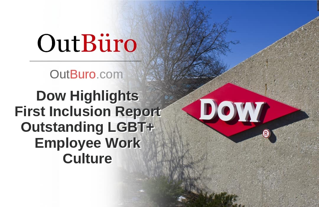 Dow Highlights First Inclusion Report - Outstanding LGBT+ Employee Work CultureLGBT Employees Rate Employer Review Company Employee Branding OutBuro - Corporate Workplace Equality Gay Lesbian Queer Diversity Inclusion
