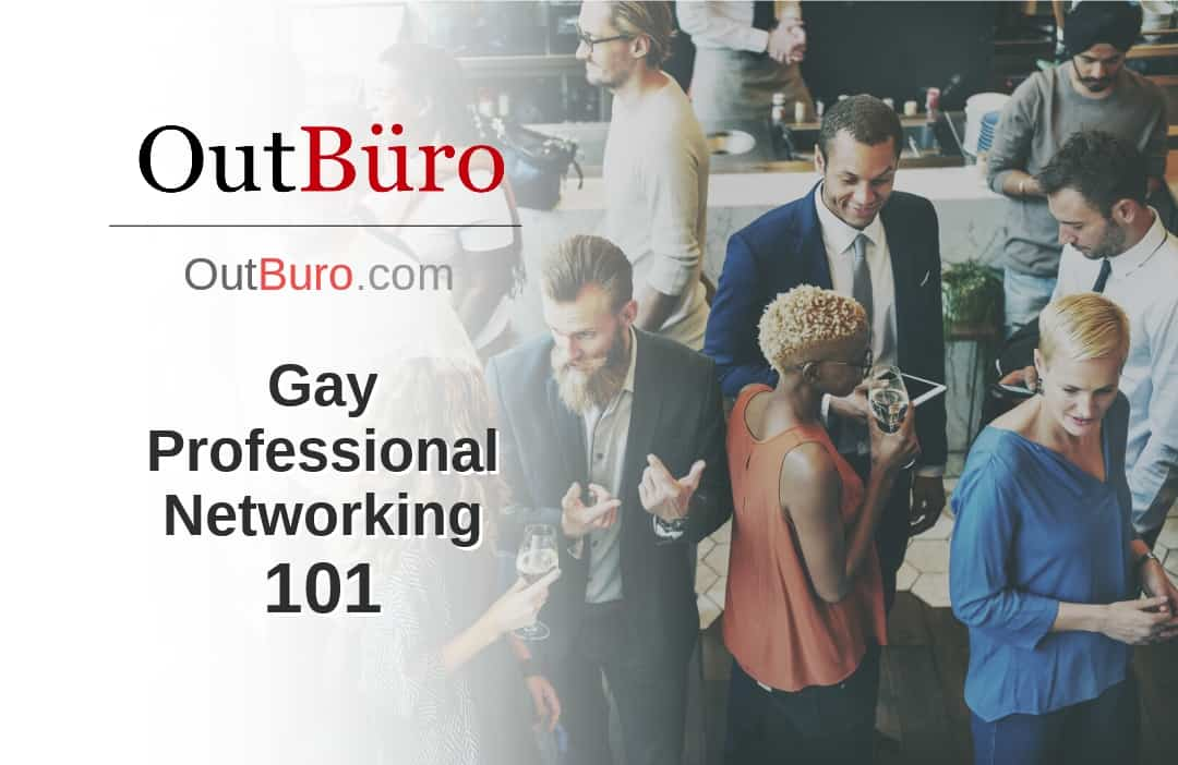 Gay Professional Networking 101