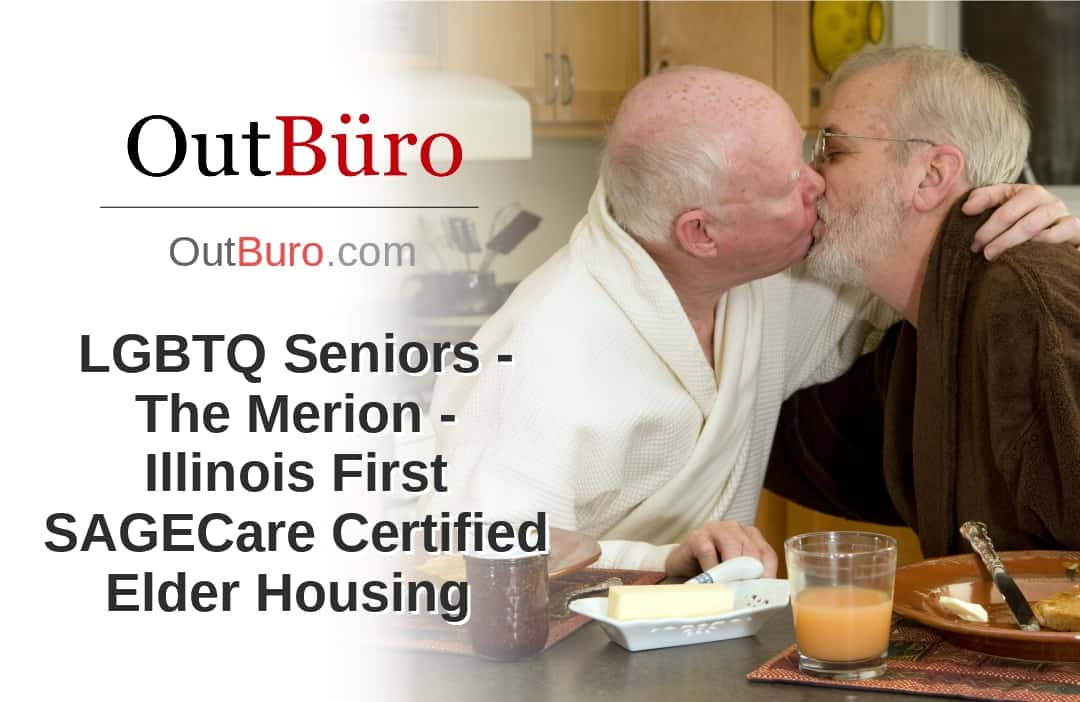 LGBTQ Seniors - The Merion - Illinois First SAGECare Certified Elder Housing LGBT Employees Rate Employer Review Company Employee Branding OutBuro - Corporate Workplace Equality Gay Lesbian Queer Diversity Inclusion