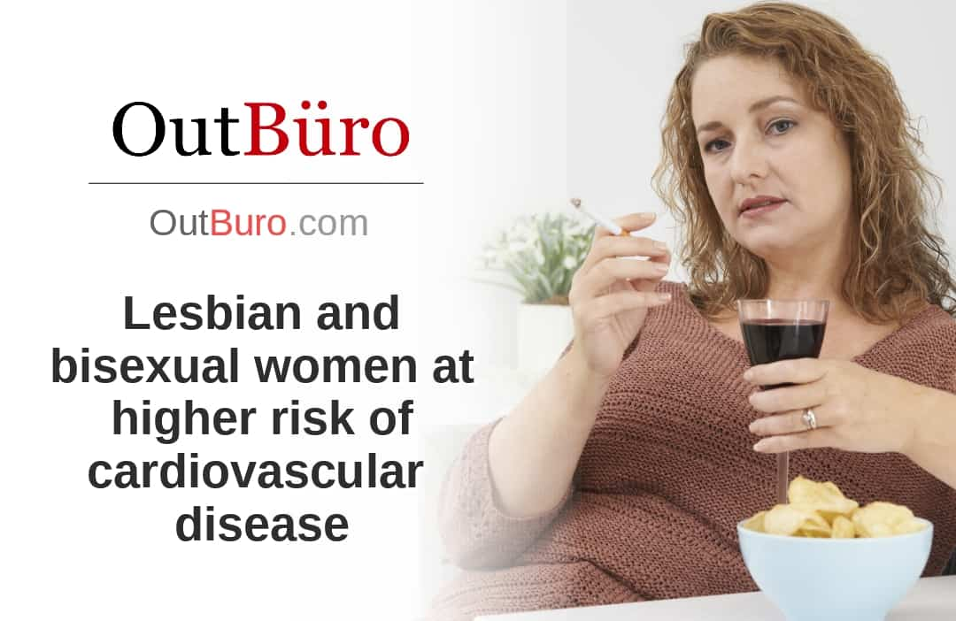 Lesbian and bisexual women at higher risk of cardiovascular problems - LGBT Employees Rate Employer Review Company Employee Branding OutBuro - Corporate Workplace Equality Gay Lesbian Queer Diversity Inclusion