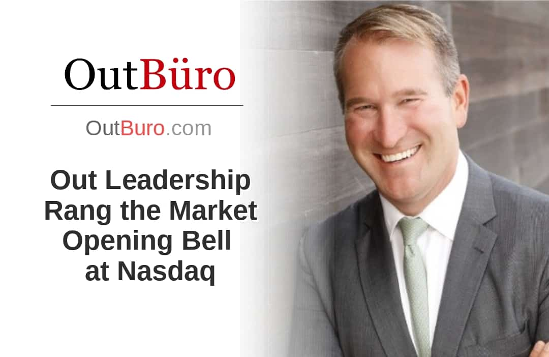Out Leadership Rang the Market Opening Nasdaq Bell - LGBT Employees Rate Employer Review Company Employee Branding OutBuro - Corporate Workplace Equality Gay Lesbian Queer Diversity Inclusion