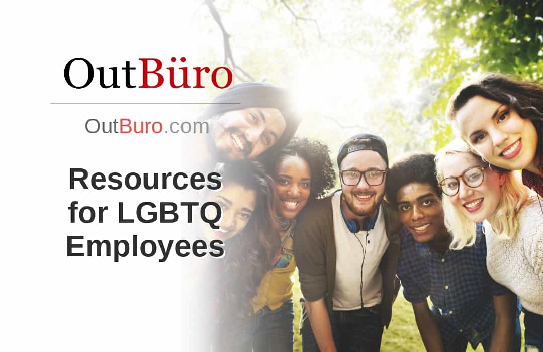 Resources for LGBTQ Employees - OutBuro - LGBT Employer Company Reviews Gay Professional Network LGBT Business News Information Lesbian Business News Queer Entrepreneur Community GLBT