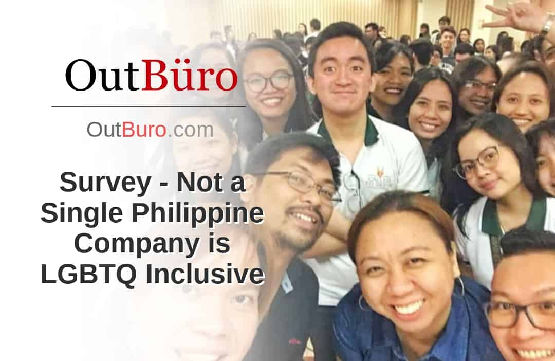 Survey - Not a Single Philippine Company is LGBTQ Inclusive - LGBT Employees Rate Employer Review Company Employee Branding OutBuro - Corporate Workplace Equality Gay Lesbian Queer Diversity Inclusion