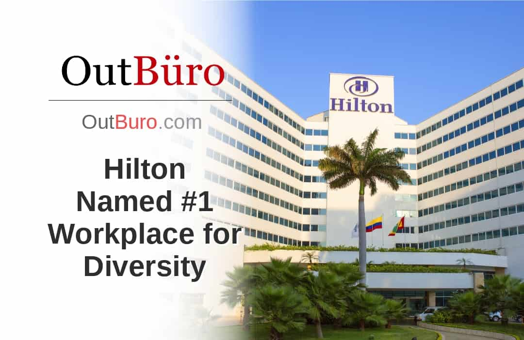 Hilton - LGBT Employees Rate Employer Review Company Employee Branding OutBuro - Corporate Workplace Equality Gay Lesbian Queer Diversity Inclusion