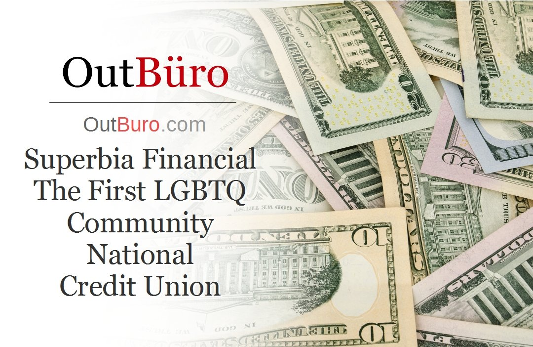 Superbia Financial - The First LGBTQ Community National Credit Union Bank LGBT Employees Rate Employer Review Company Employee Branding OutBuro - Corporate Workplace Equality Gay Lesbian Queer Diversity Inclusion
