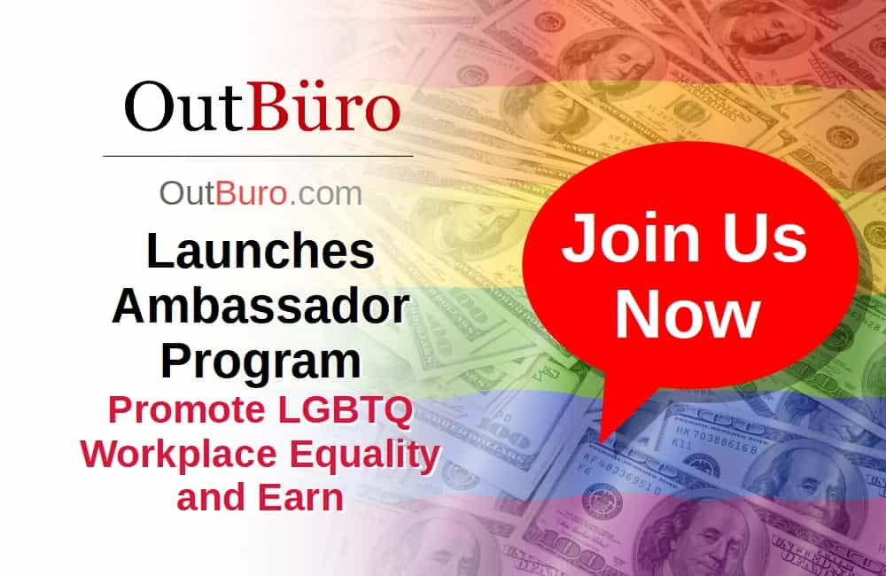 OutBuro Launches Ambassador Affiliate Program - Promote LGBTQ Workplace Equality Earn - GLBT LGBT Employer Reviews Company Ratings Branding Corporate Diversity Inclusion