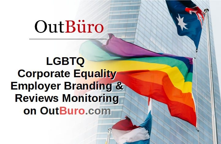 LGBTQ Corporate Equality Employer Branding Ratings Reviews Monitoring - OutBuro - Company Employee Recruiting Marketing Diversity Inclusion gay lesbian transgender