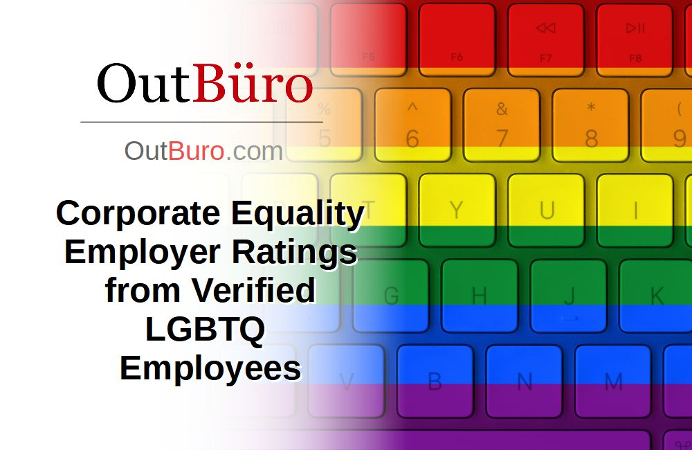 Corporate Equality Employer Ratings from Verified LGBTQ Employees - GLBT Company Reviews Branding Diversity Inclusion - OutBuro