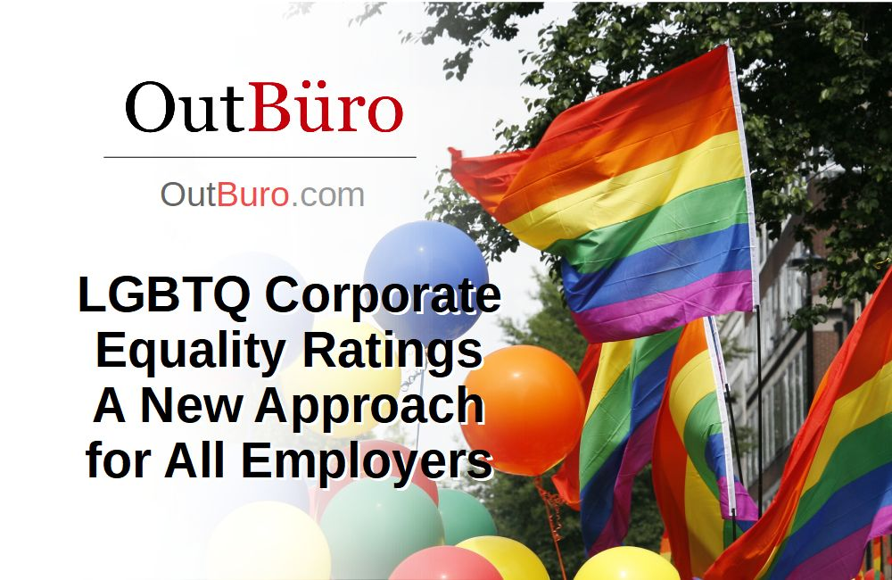 LGBTQ Corporate Equality Ratings - GLBT Employee Company Branding Diversity Inclusion - OutBuro - GLBT Gay Lesbian Transgender Queer Bisexual