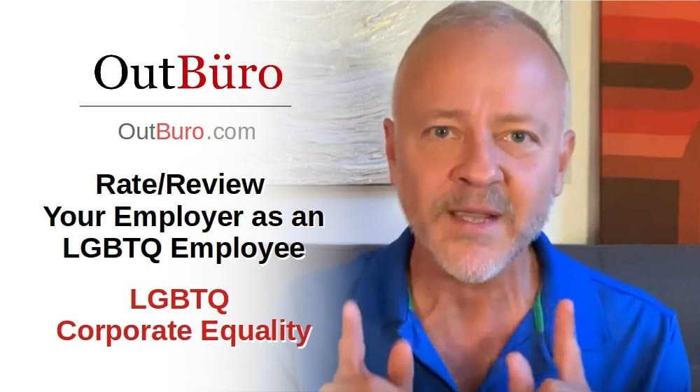 LGBTQ Corporate Equality Rate-Review Your Employer as an LGBTQ Employee [Video] - OutBuro LGBT Employer Branding Company Ratings Reviews Monitoring
