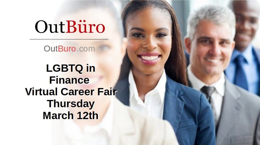 LGBTQ Finance Virtual Career Fair March 12 2020 - OutBuro LGBT Corporate Equality Employer Branding Company Ratings Recruiters Job Search Seeking Reviews Monitoring