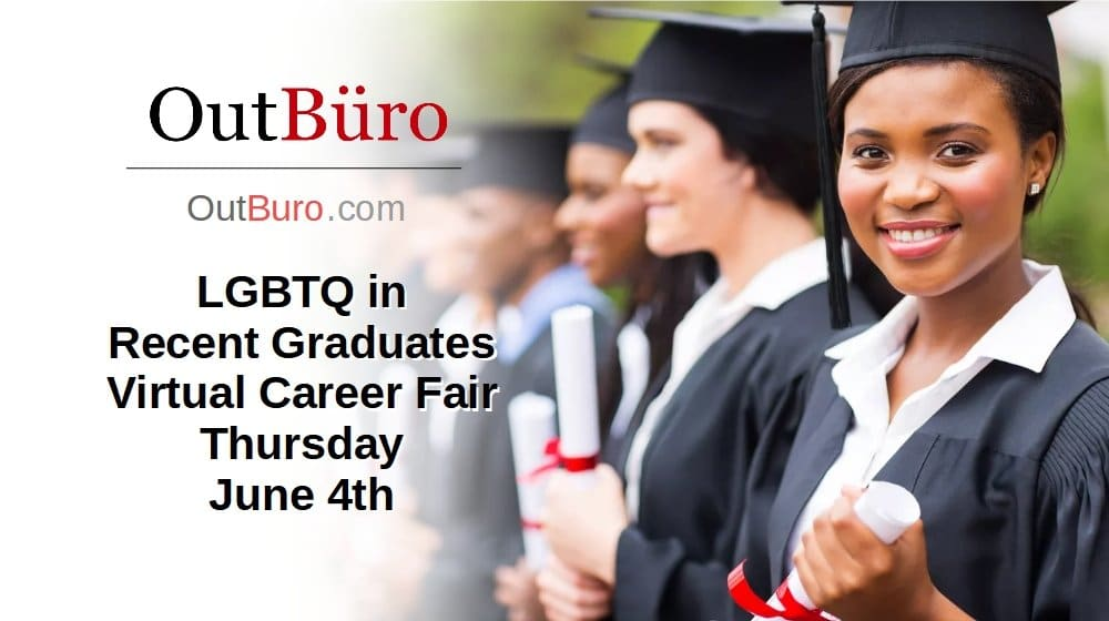 LGBTQ Recent Graduates Virtual Career Fair June 4 2020 - OutBuro LGBT Corporate Equality Employer Branding Company Ratings Recruiters Job Search Seeking Reviews Monitoring