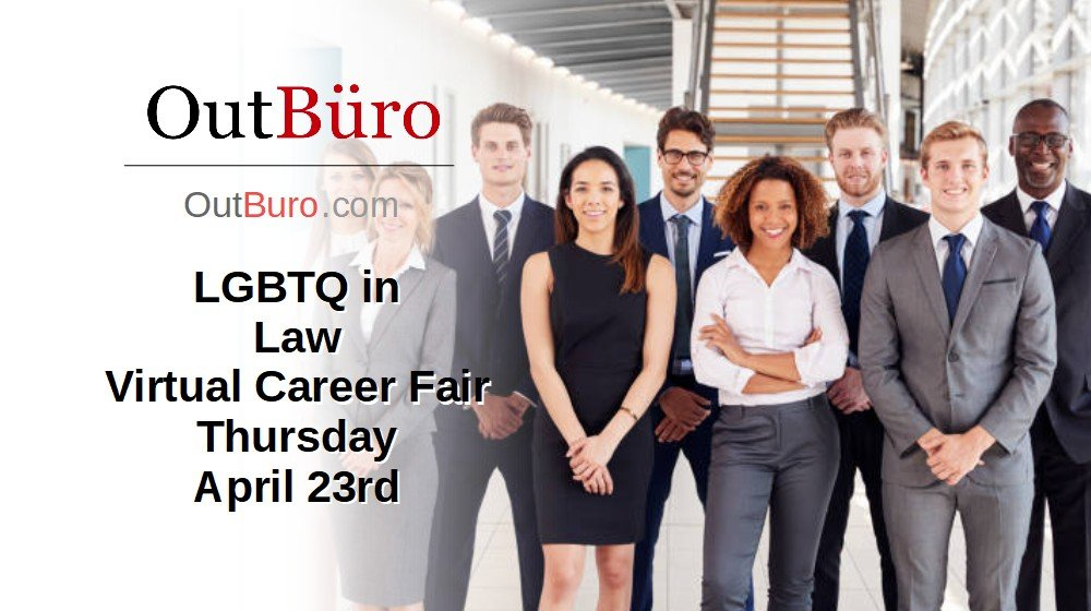 LGBTQ in Law Education Virtual Career Fair April 23 2020 - OutBuro LGBT Corporate Equality Employer Branding Company Ratings Recruiters Job Search Seeking Reviews Monitoring