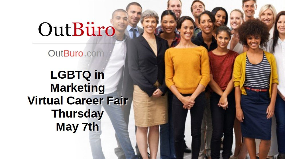 LGBTQ in Marketing Virtual Career Fair May 7 2020 - OutBuro LGBT Corporate Equality Employer Branding Company Ratings Recruiters Job Search Seeking Reviews Monitoring
