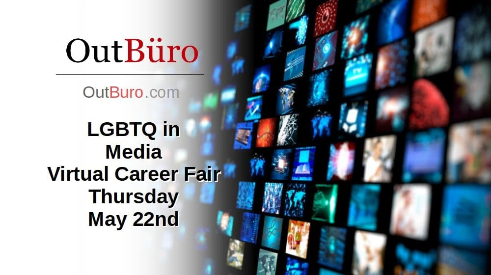 LGBTQ in Media Virtual Career Fair May 22 2020 - OutBuro LGBT Corporate Employer Branding Company Ratings Recruiters Job Search Seeking Reviews Monitoring 2