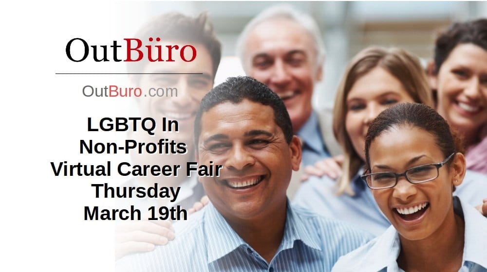 Non-Profit sector virtual career fair for LGBTQ professionals seeking LGBTQ inclusive employers. As part of our mission to LGBTQ professionals careers and connect with LGBTQ friendly employers who support LGBTQ corporate equality with a workplace that is inclusive and welcoming.