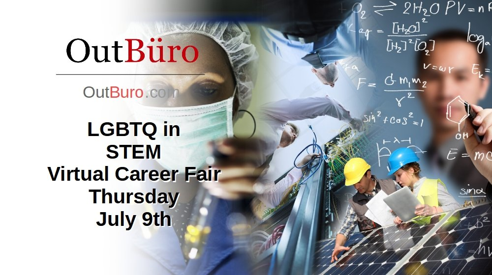 LGBTQ in STEM Virtual Career Fair July 23 2020 - OutBuro LGBT Corporate EqualityEmployer Branding Company Ratings Recruiters Job Search Seeking Reviews Monitoring