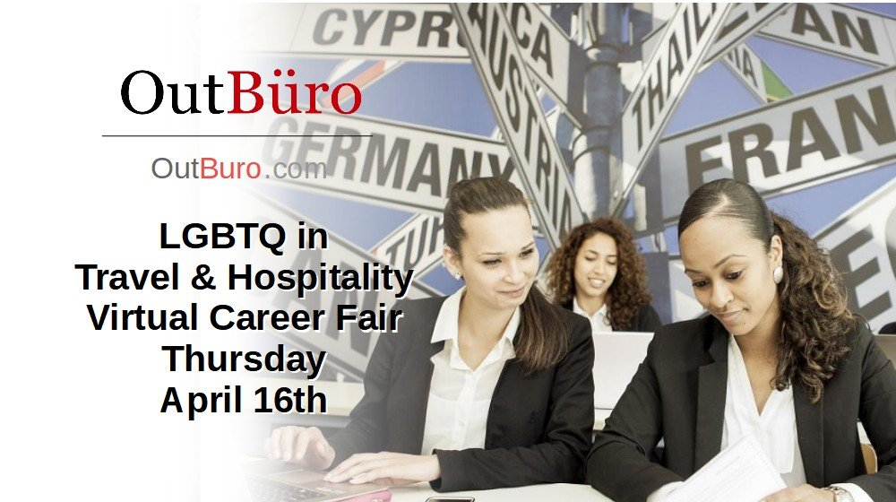 LGBTQ in Travel and Hospitality Virtual Career Fair April 16 2020 - OutBuro LGBT Corporate Equality Employer Branding Company Ratings Recruiters Job Search Seeking Reviews Monitoring