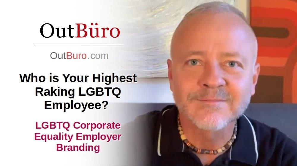 LGBTQ Corporate Equality - Who is Your Highest Raking LGBTQ Employee [Video] LGBTQ Employer Branding Platform [Video] - OutBuro LGBT Company Ratings Reviews Monitoring