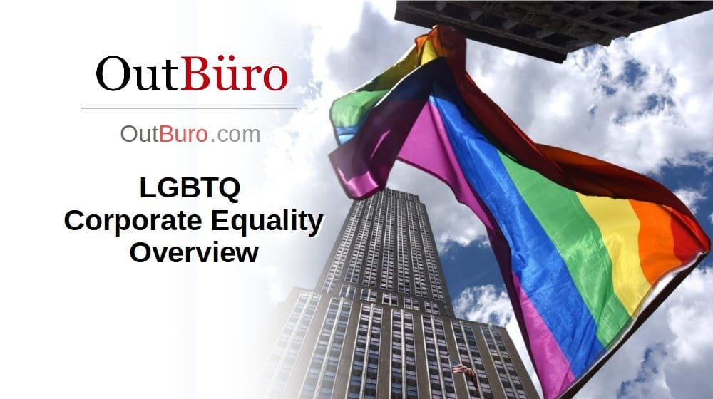 LGBTQ Corporate Equality Overview - OutBuro LGBT Virtual Career Fairs - Employer Branding Ratings Reviews gay lesbian Recruiters Job Search Seeking