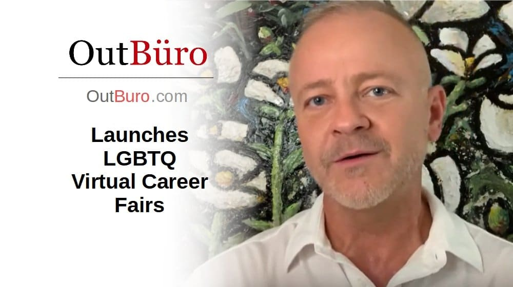 OutBuro Launches LGBTQ Virtual Career Fairs - LGBT Corporate Employer Branding Company Ratings Recruiters Job Search Seeking Reviews Monitoring