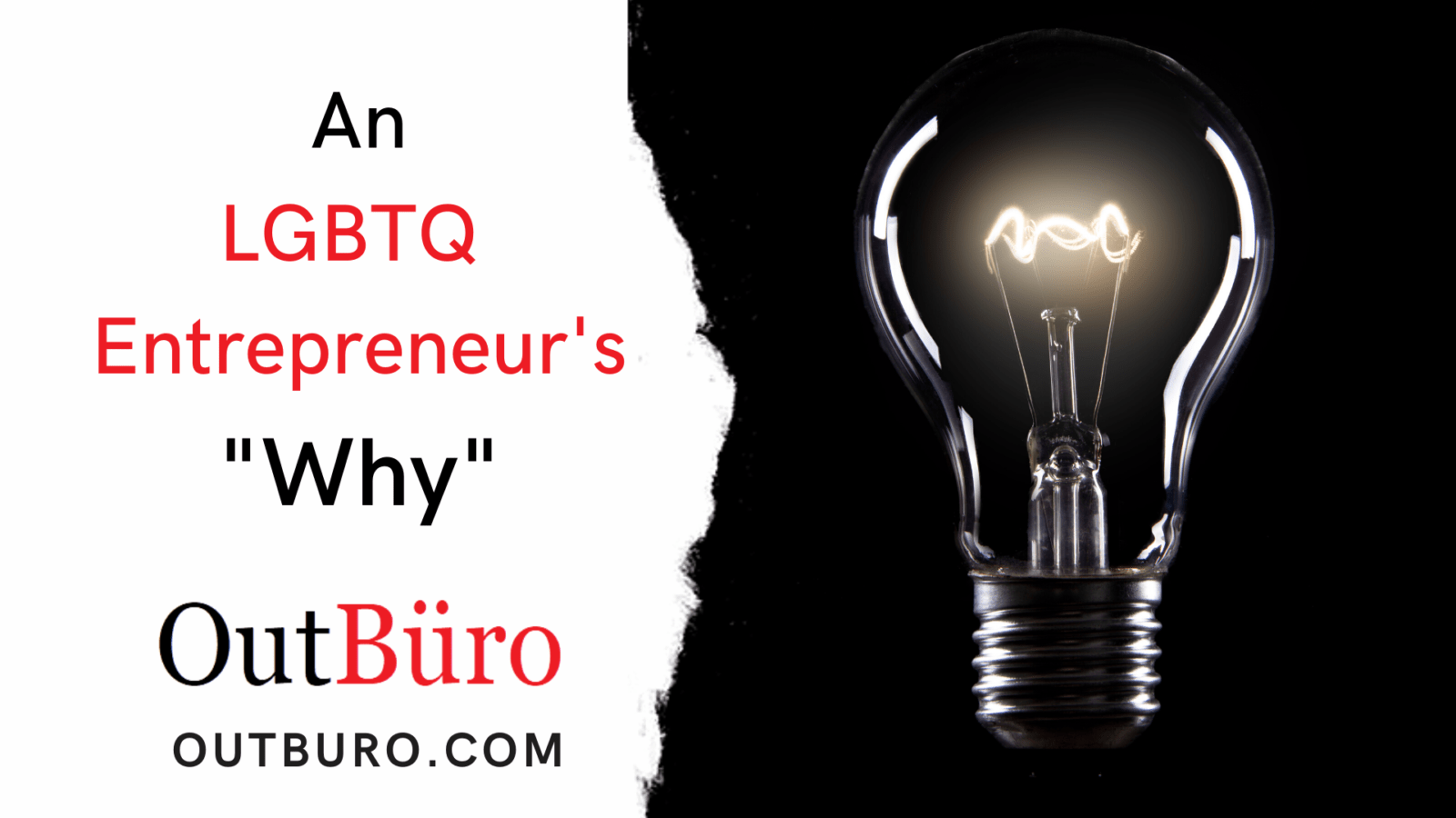 An LGBTQ Entrepreneur's Why - OutBuro - LGBT Startup Gay Business Owner Lesbian Professional Community Online