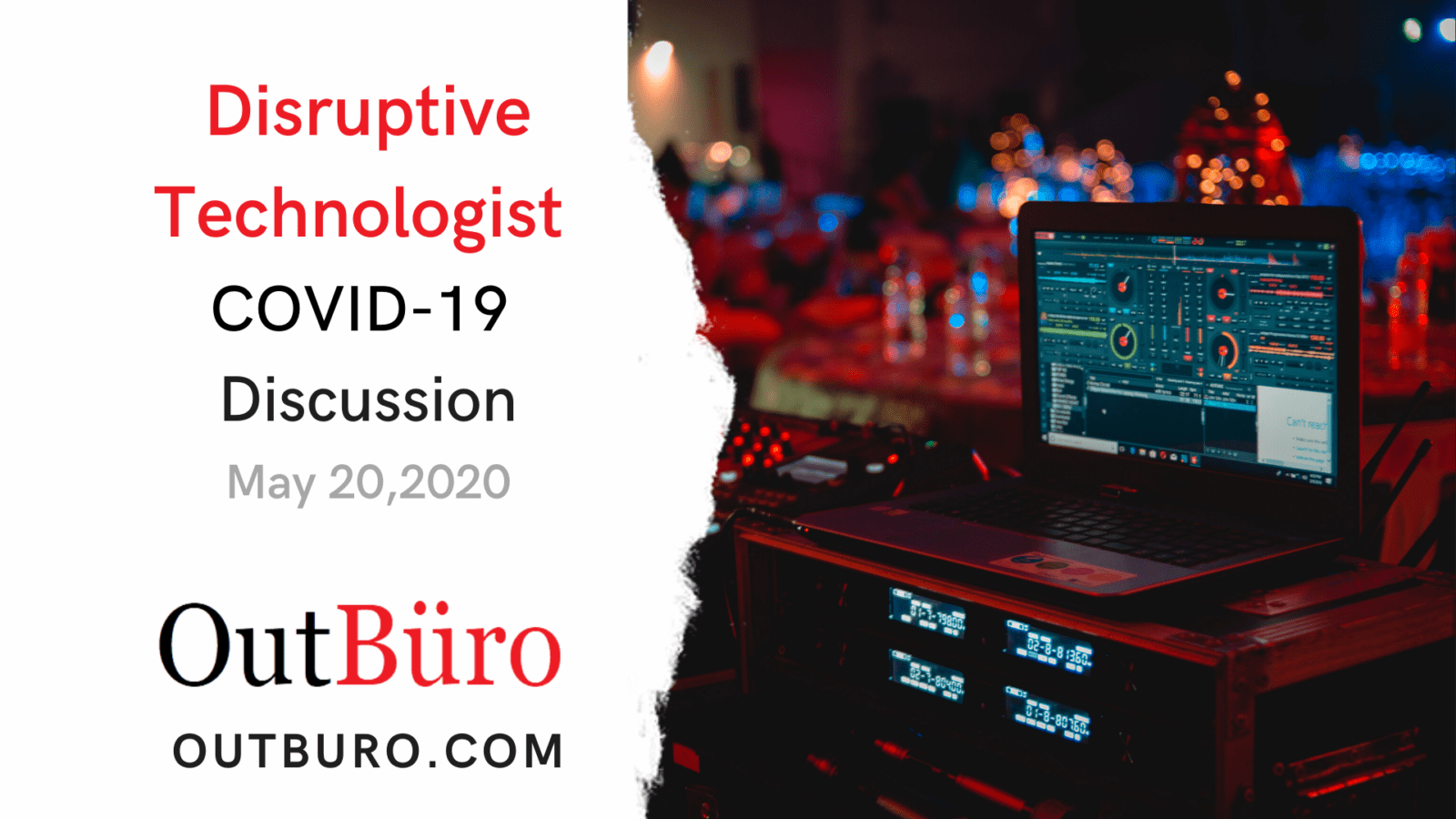 Disruptive Technologist May 20, 2020 COVID-19 Technology Discussion - OutBuro Dennis Velco with LGBTQ Perspective LGBT Entrpreneur Technology Professional Community Gay Lesbian