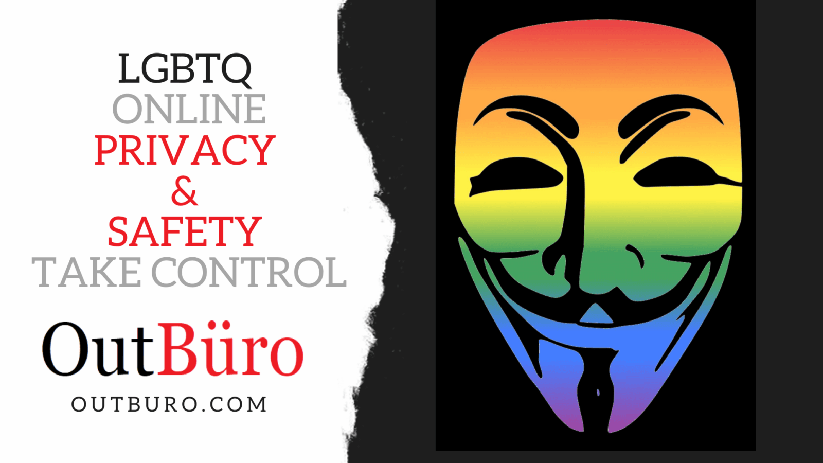 LGBTQ Online Privacy and Security - What You Need to Know and Do Take Action - OutBuro LGBT Entrepreneur Professional Community Gay Business Owner Lesbian Startup