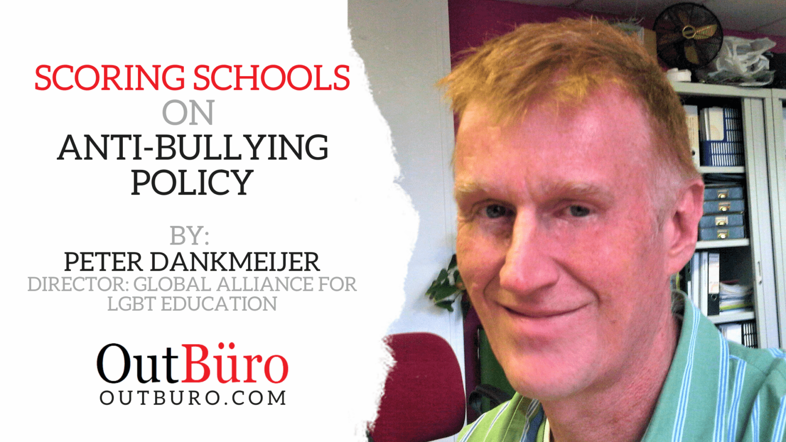 Scoring Schools on Anti Bullying Policy - GALE Global Alliance LGBT Education - Peter Dankmeijer - Scoring Shcools Anti Bullying Policies Safe Environment Students Gay Lesbian OutBuro