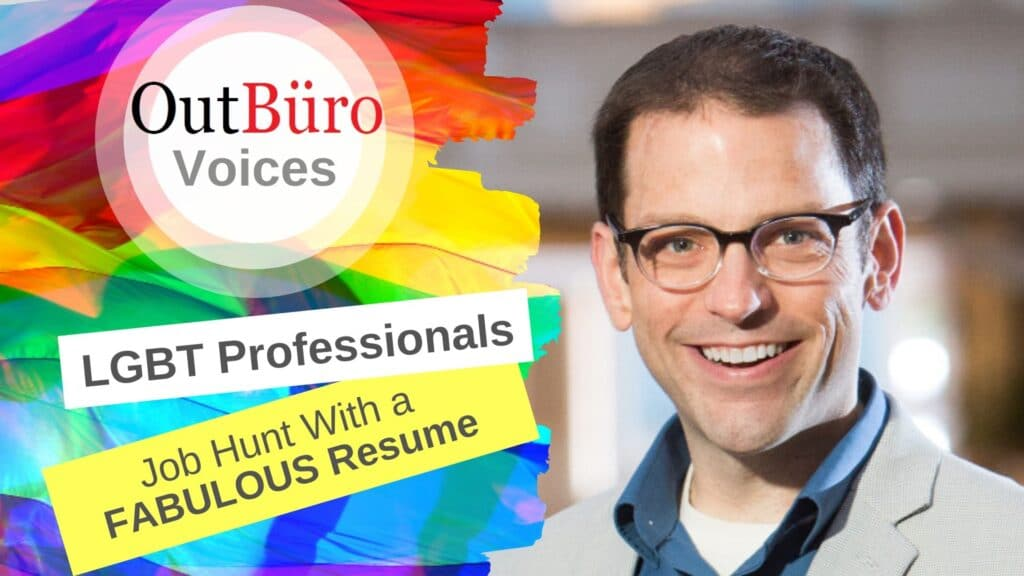OutBüro Voices Interview Scott Vedder LGBT Entrpreneir Resume Career Advisor Human Resources Professional Military Veteran to Cilian Work Employment Consultant Business Owner Video Interview Podcast