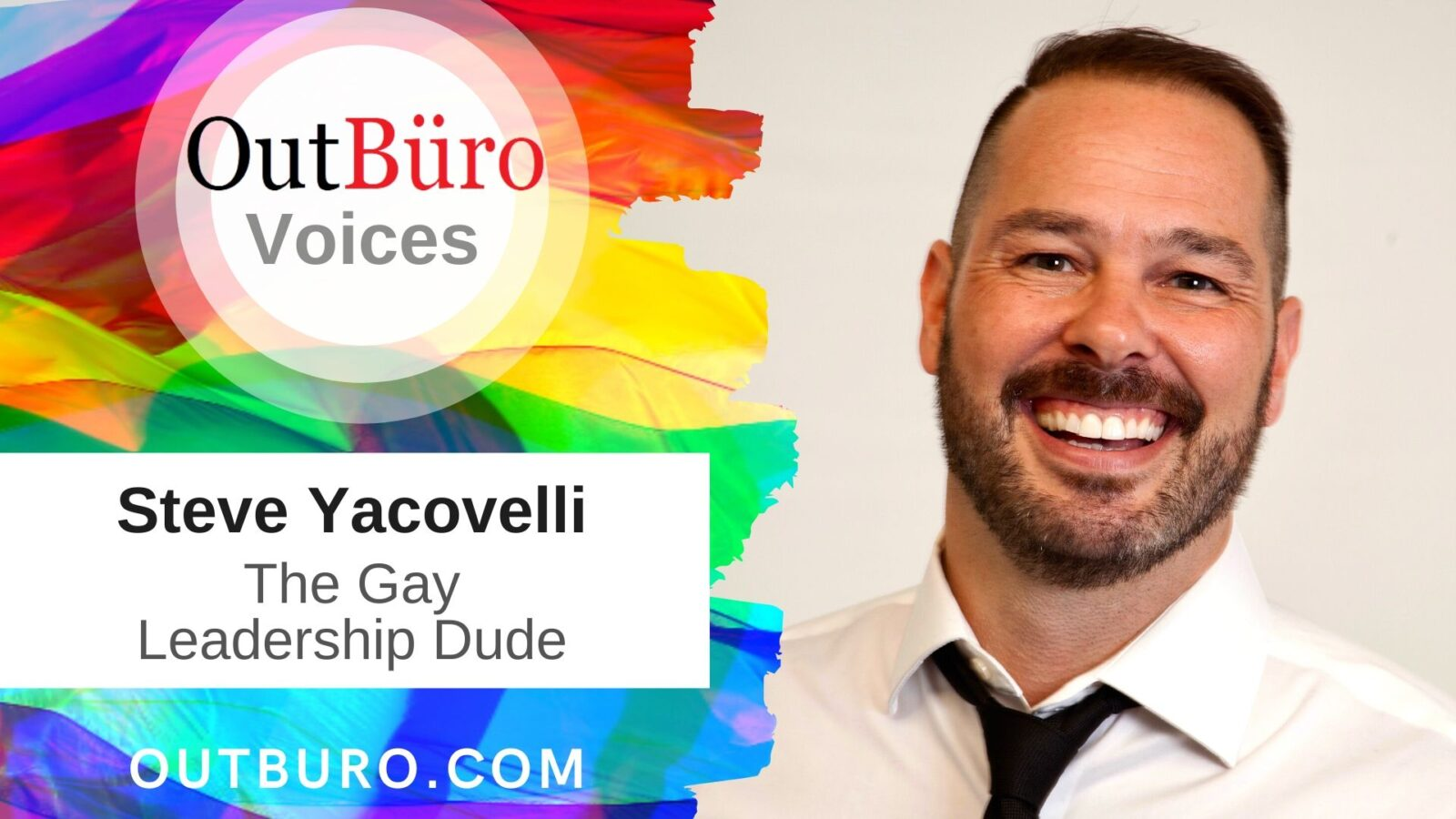 OutBüro Voices Interview Steve Yacovelli LGBT Entrepreneur Producer Director Writer Vim Media Professional Startup Business Owner Video Interview Podcast
