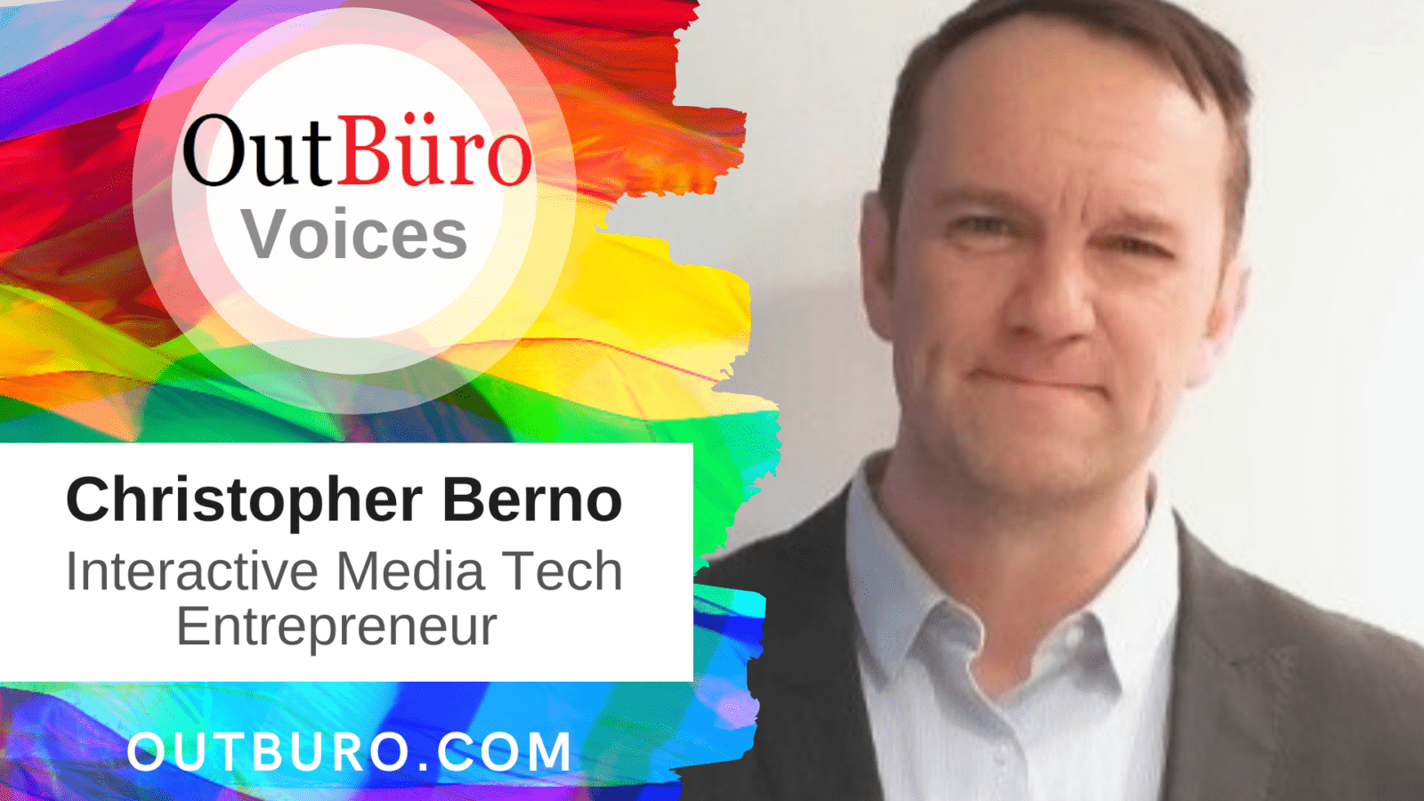 OutBuro Voices Interview Christopher Berno LGBT Entrepreneur Professional Media Tech Startup Business Owner Video Interview Podcast