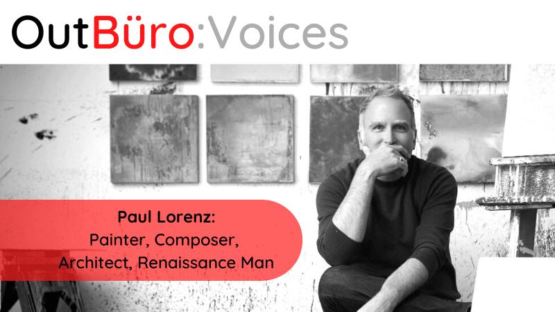 OutBuro Voices 1-13 Paul Lorenz Gay artist lgbt professional lgbtq entrepreneur