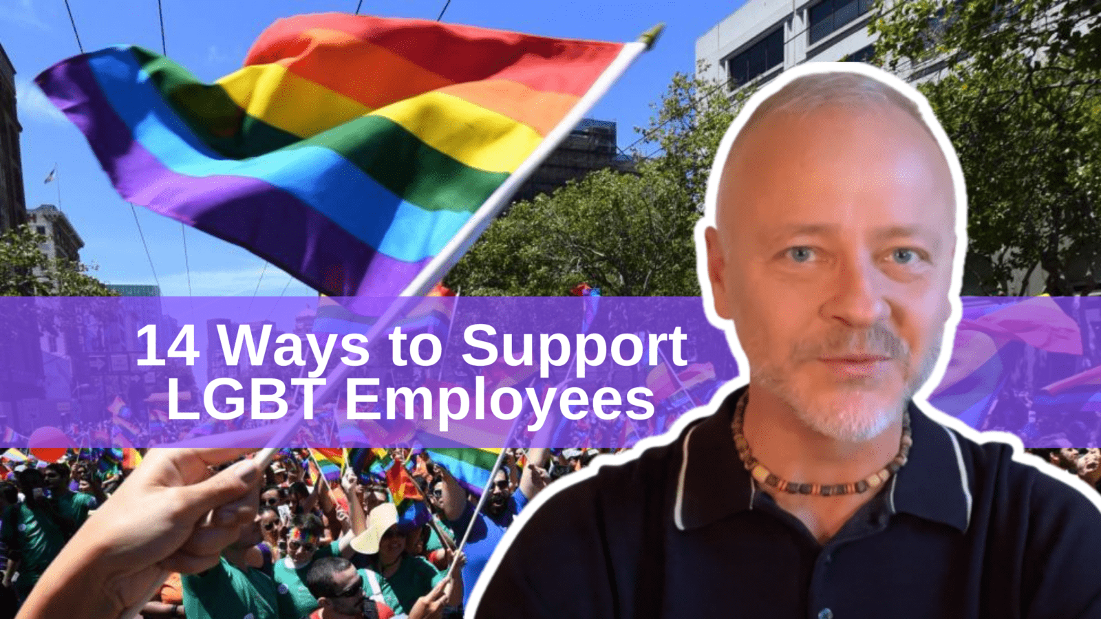 14 Ways to Support LGBT Employees - Dennis Velco - OutBuro - Employee Engagement Satisfaction Talent Acquisition Recriuting Recruitment Marketing Job Seeker Canidate Attraction Profressional Community