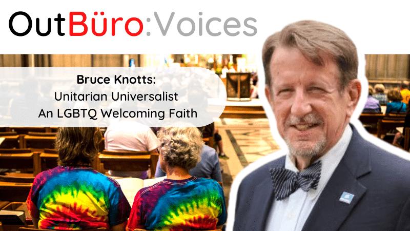 OutBuro Voices 1-17 Bruce Knotts UU Unitarian Universalist LGBTWelcoming Faith