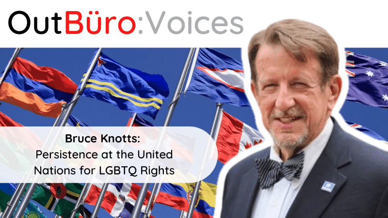 OutBuro Voices 1-18 Bruce Knotts UN United Nations LGBTQ Rights