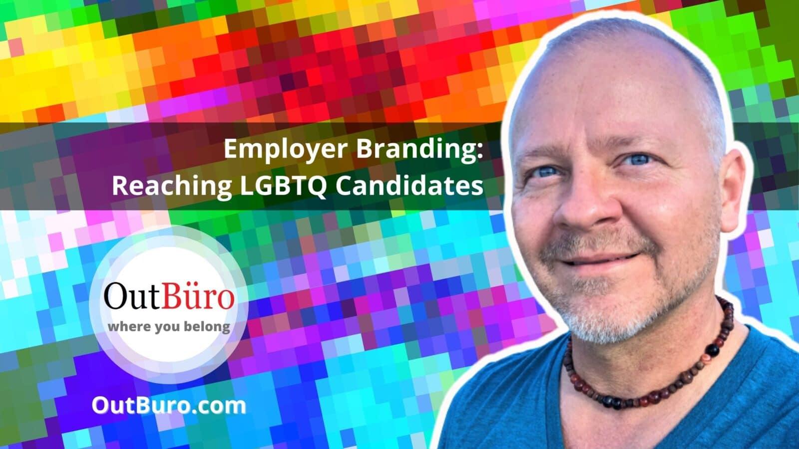 Employer Branding: Reaching LGBTQ Candidates