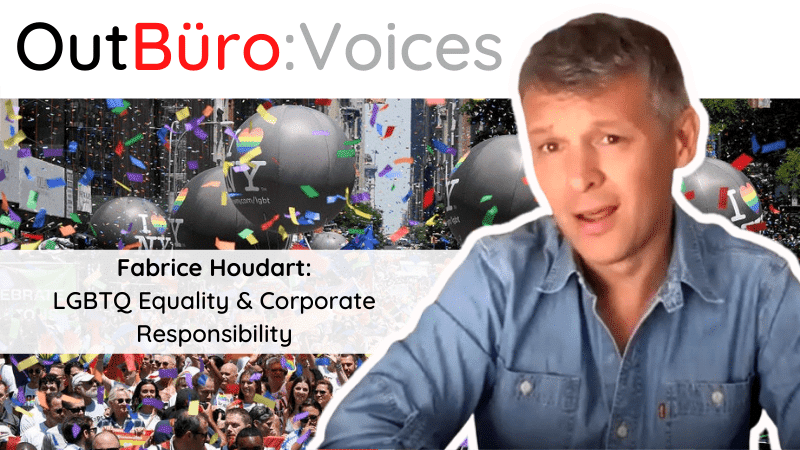OutBuro Voices 1-24 Fabrice Houdart LGBTQ equality corporate responsibity professionals pinkwashing lgbt