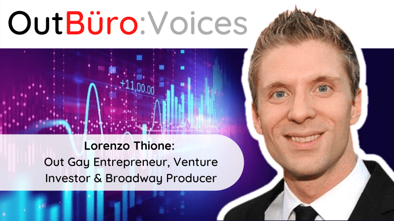 OutBuro Voices 1-28 Lorenzo Thione Gaingels LGBTQ Startup investing financial funding investor gay entrepreneur