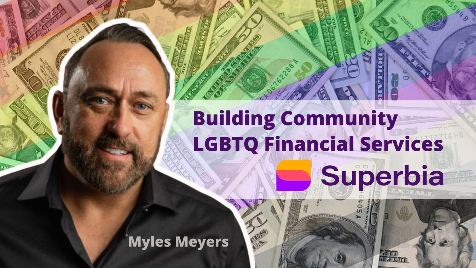 Superbia Services Myles Myers LGBTQ Credit Union Gay Money Entrepreneur lgbt banking personal business (1)