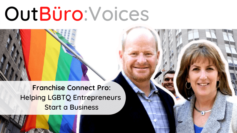 OutBuro Voices 1-29 Franchise Connect Pro Craige Sue Derene LGBTQ entrepreneurs business owners gay lesbian queer online community